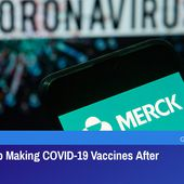 Merck To Stop Making COVID-19 Vaccines After Failed Trials | GreatGameIndia