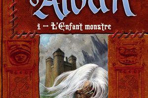 La Geste d'Alban, tome 1 : L'enfant monstre - Jean-Luc MARCASTEL