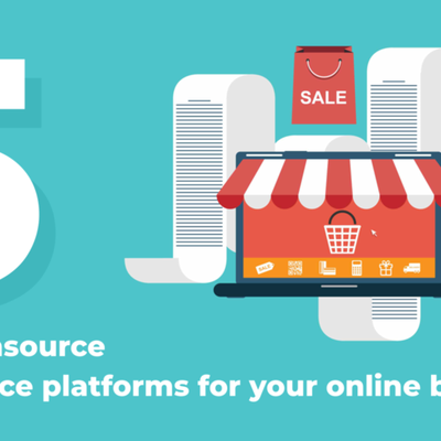 5 BEST OPEN SOURCE ECOMMERCE PLATFORMS