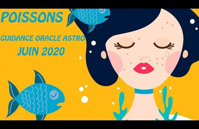 POISSONS JUIN 2020 GUIDANCE ORACLE –ASTRO