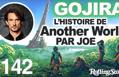 Another World raconté par GOJIRA