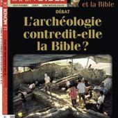 """""""L'archéologie contredit-elle la Bible?"""" en librairie"""