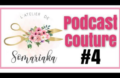 Podcast couture #4