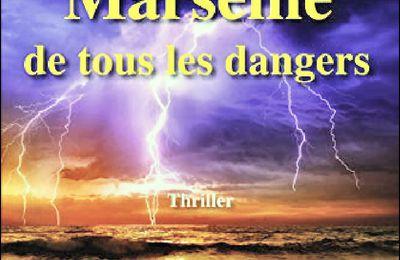 *MARSEILLE DE TOUS LES DANGERS* Jacqueline Grand* Éditions Zinédi* par Martine Lévesque*