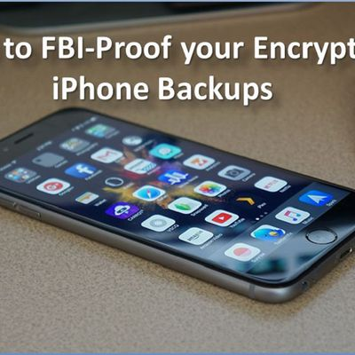 How to FBI-Proof your Encrypted iPhone Backups