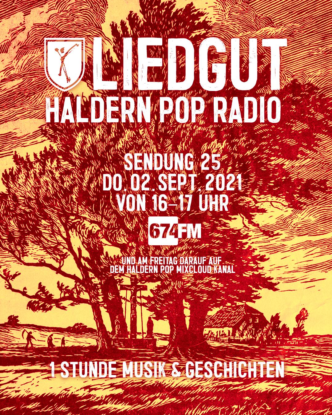 Liedgut Haldern Pop Radio 674FM Teil 25 02.09.2021 16:00 Uhr