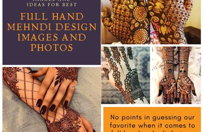 Top 20+ Full Hand Mehndi Design Images and Photos