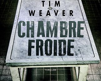 Tim WEAVER - Chambre Froide