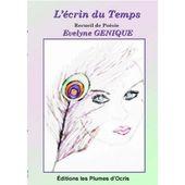 J'ai lu hier soir: L'écrin du temps De Evelyne Genique: Quel talent!(qui a acheté un de mes livres et gère un atelier d'écriture auquel je participe) - Laura Vanel-Coytte:ce que j'écris,ce(ux)que j'aime