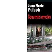 Jean-Marie PALACH : Souvenirs envolés. - Les Lectures de l'Oncle Paul