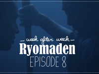 [Week after week: sommaire] Ryomaden