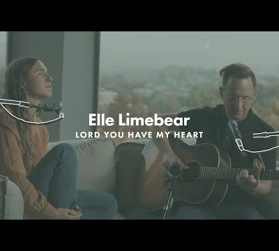 Elle Limbear: Lord You Have My Heart feat. Martin Smith (Acoustic)