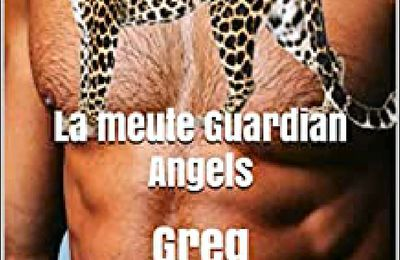 *LA MEUTE GUARDIAN ANGELS* T4: Greg* Virginie T* Auto-édition* par Lynda Massicotte*