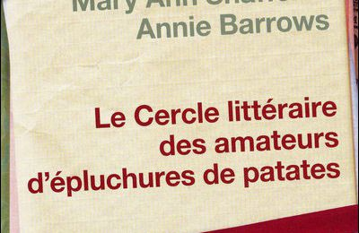 Le cercle littéraire des amateurs d'épluchures de patates - Mary Ann Shafer et Annie Barrows