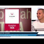 Abdellah Taïa : L'amitié entre deux exclus de la République française