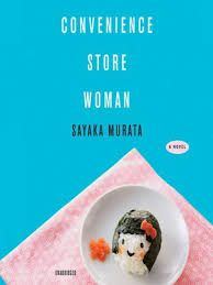SAYAKA MURATA: CONVENIENCE STORE WOMAN