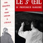 JEAN FAILLER - LE 3EME ŒIL DU PROFESSEUR MARGERIE - Quid Hodie Agisti