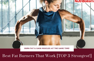 Best Fat Burners That Work [TOP 3 Strongest!]