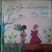 Le souhait de Jade. Nancy GUILBERT et Cécile ARNICOT. (Dès 5 ans) -