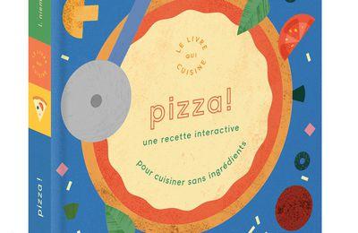 Pizza ! : Le livre qui cuisine, idéal pour les mini chefs !!!