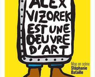 "Alex Vizorek - ""Alex Vizorek est une oeuvre d'art"""