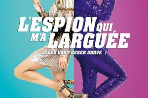 L'ESPION QUI M'A LARGUEE (The spy who dumped me)