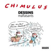 Dessins malfaisants de Chimulus - Editions Iconovox