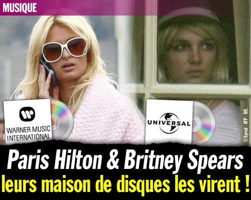 Paris Hilton & Britney Spears : leurs maison de disques les virent !