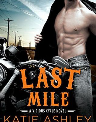 Last Mile (Vicious Cycle #3) by Katie Ashley