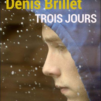 *TROIS JOURS* Denis Brillet* Éditions de la Rémanence* par Martine Lévesque*