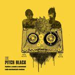 PITCH BLACK - Rhythm, Sound & Mouvement @ Dubmission Records