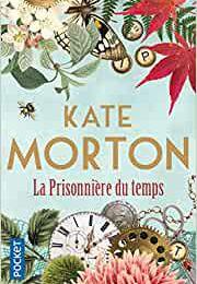 La prisonnière du temps / Kate Morton
