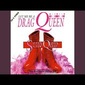 Let Me Be a Drag Queen (The Street Hit Short Mix)