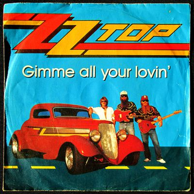ZZ Top - Gimme all your lovin' / If i could only flag her down - 1983