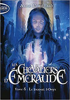 Les chevaliers d'Emeraude d'Anne Robillard