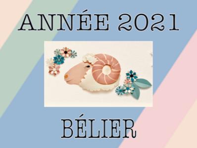 Horoscope BÉLIER Année 2021