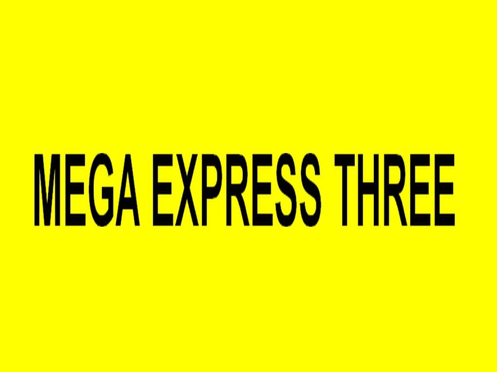 MEGA EXPRESS THREE
