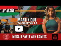 MARTINIQUE COLONISATION 2.0 AVEC JAY ASANI