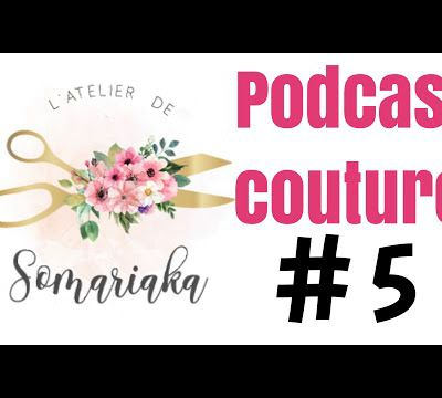 Podcast couture #5 - Mes derniers achats couture