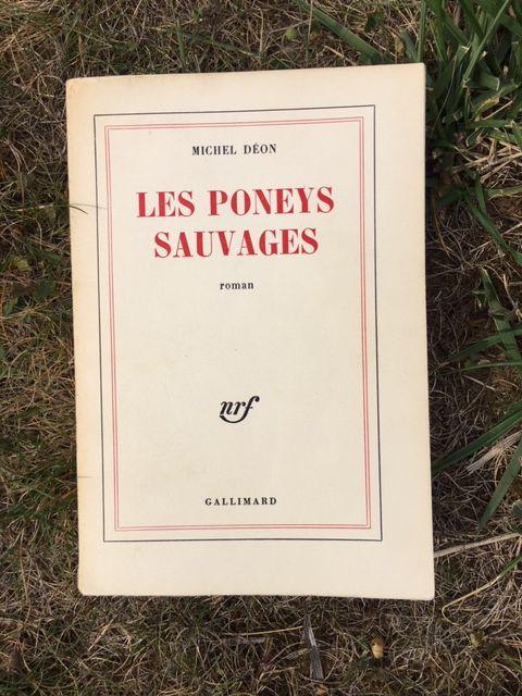 Gallimard, Michel Déon Les Poneys sauvages, 1970