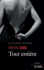 ¤ Tout entière, de Irene Cao ¤