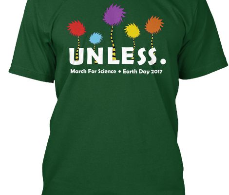 New Unless March For Science Shirts Just Released