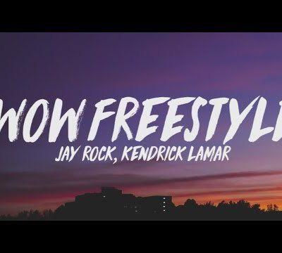 Jay Rock - Wow Freestyle ft. Kendrick Lamar; Lyrics, Paroles, Traduction, Vidéo Officielle | Worldzik