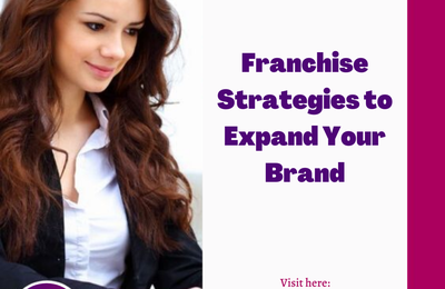 Franchise Strategies to Expand Your Brand