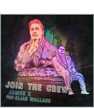 💿 JAMES Z - Join the Crew (feat. ELIAS WALLACE)