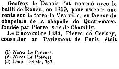 Le Dictionnaire de toutes les communes de l'Eure, par MM. Charpillon et Caresme, est l'une des rares et donc précieuses sources pour débuter une recherche sur l'histoire de Vraiville. Publié en 1879 le tomme consacre quelques colonnes à Vraiville ; colonnes que nous reproduisons ici.