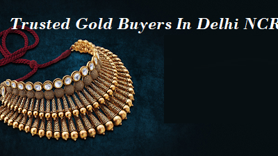 Trusted Gold Buyers In Delhi NCR