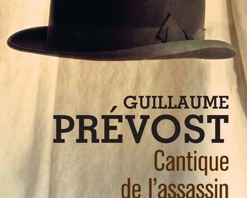 Cantique de l'assassin - Guillaume Prévost