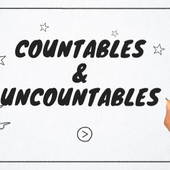 COUNTABLE and UNCOUNTABLE by LACOUR on Genially