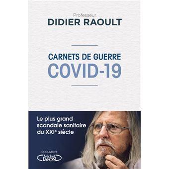 Carnets de guerre Covid-19, professeur Didier Raoult, éditions Michel Lafon